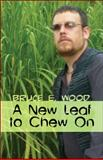 A New Leaf to Chew On, Bruce E. Wood, 1605637947