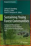 Sustaining Young Forest Communities : Ecology and Management of Early Successional Habitats in the Central Hardwood Region, USA, , 9400737947