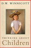 Thinking about Children, Donald Woods Winnicott, 0201327945