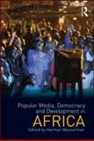 Popular Media, Democracy and Development in Africa, , 0415577942