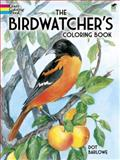 The Birdwatcher's Coloring Book, Dot Barlowe, 0486487946