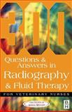 300 Questions and Answers in Radiography and Fluid Therapy for Veterinary Nurses, College of Animal Welfare Staff, 0750647949