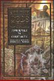 See the Gods Fall : Four Rivals to Christianity, Beckwith, Francis J. and Parrish, Stephen E., 0899007945