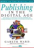 Publishing in the Digital Age, Ward, Gareth, 0906097940