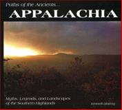 Paths of the Ancients... Appalachia, Kenneth Murray, 0932807941