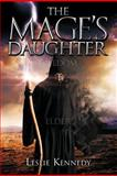 The Mage's Daughter, Leslie Kennedy, 1479767948