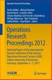 Operations Research Proceedings 2012 : Selected Papers of the International Annual Conference of the German Operations Research Society (Gor), Leibniz University of Hannover, Germany, September 5-7, 2012, Helber, Stefan, 3319007947