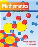 Mathematics for Elementary Teachers : An Activity Approach, Bennett, Albert and Burton, Laurie, 0077297946