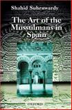 The Art of the Mussulmans in Spain, Suhrawardy, Shahid, 0195797949