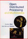 Open Distributed Processing and Multimedia, Blair, Gorden and Stefani, J. B., 0201177943