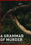 A Grammar of Murder : Violent Scenes and Film Form, Oeler, Karla, 0226617947