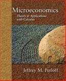Microeconomics : Theory and Applications with Calculus, Perloff, Jeffrey M., 0321277945