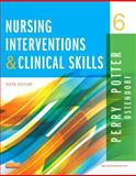 Nursing Interventions and Clinical Skills, Perry, Anne Griffin and Potter, Patricia A., 0323187943