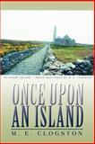 Once upon an Island, M. E. Clogston, 0595447945