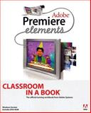 Adobe Premiere Elements Classroom in a Book, Adobe Creative Team, 032126794X