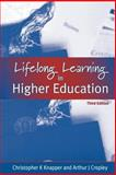 Lifelong Learning in Higher Education, Chris Knapper and Arthur J. Cropley, 0749427949