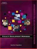 Faculty Development Workbook Module 8 Technology I : Technology in the Classroom, Solomon, Amy, 1418047945