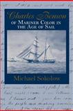 Charles Benson : Mariner of Color in the Age of Sail, Sokolow, Michael, 1558497943