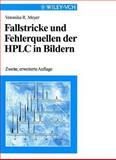 Fallstricke und Fehler-Quellen der Hplc in Bilden 2 Auflage, Meyer, 3527297944