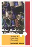 Global Markets and Local Crafts : Thailand and Costa Rica Compared, Wherry, Frederick F., 0801887941
