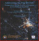 Addressing the Fog of COG : Perspectives on the Center of Gravity in US Military Doctrine, Perez, Celestino, 0985587946