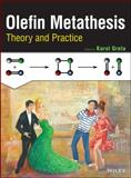 Olefin Metathesis : Theory and Practice, Grela, Karol, 1118207947