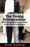The Young Entrepreneur, Hunter Browning, 1477687947