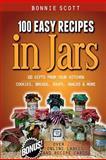 100 Easy Recipes in Jars, Bonnie Scott, 1479117943