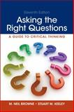 Asking the Right Questions, Browne, M. Neil and Keeley, Stuart M., 0321907957