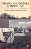 German Agriculture in Transition?, Geoff A. Wilson and Olivia J. Wilson, 0333717953