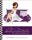 Sleeping Naked After 40, Rosie Battista, 146361795X