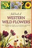 Field Book of Western Wild Flowers, Margaret Armstrong, 1628737956