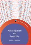 Multilingualism and Creativity, Kharkhurin, Anatoliy V., 184769795X