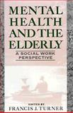 Mental Health and the Elderly, Francis J. Turner, 0029327954