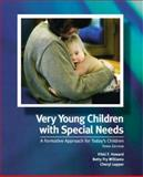 Very Young Children with Special Needs : A Formative Approach for Today's Children, Howard, Vikki F. and Williams, Betty Fry, 0131127950