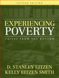 Experiencing Poverty : Voices from the Bottom, Eitzen, D. Stanley and Smith, Kelly Eitzen, 0205547958