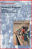 History's Disquiet : Modernity, Cultural Practice, and the Question of Everyday Life, Harootunian, Harry, 0231117957