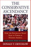 Conservative Ascendancy, Donald T. Critchlow, 0700617957