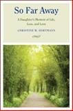 So Far Away, Christine W. Hartmann, 0826517951