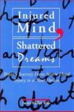 Injured Mind, Shattered Dreams : Brian's Journey from Severe Head Injury to a New Dream, Rife, Janet M., 0914797956