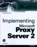 Implementing Microsoft Proxy Server 2, Schuler, Kevin, 1566047951