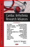 Cardiac Arrythmia Research Advances, Lynn A. Vespry, 1600217958