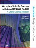 Workplace Skills for Success with AutoCAD 2009 : Basics, Koser, Gary and Zirwas, Dean, 013500795X