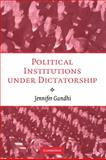 Political Institutions under Dictatorship, Gandhi, Jennifer, 0521897955