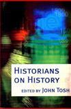 Historians on History, Tosh, John, 0582357950