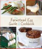 The Farmstead Egg Guide and Cookbook, Terry Golson, 1118627954