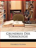 Grundriss Der Toxikologie (German Edition), Heinrich Kionka, 114764795X