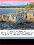 Colcord Genealogy Descendants of Edward Colcord of New Hampshire, 1630 To 1908, Doane Blood Colcord, 1149317957