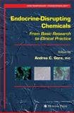 Endocrine-Disrupting Chemicals : From Basic Research to Clinical Practice, , 1617377953