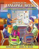 Engaging in the Language Arts : Exploring the Power of Language (with MyEducationLab), Ogle, Donna and Beers, James W., 0137147953